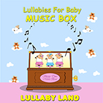 lullabies_for_baby_MusicBox_150